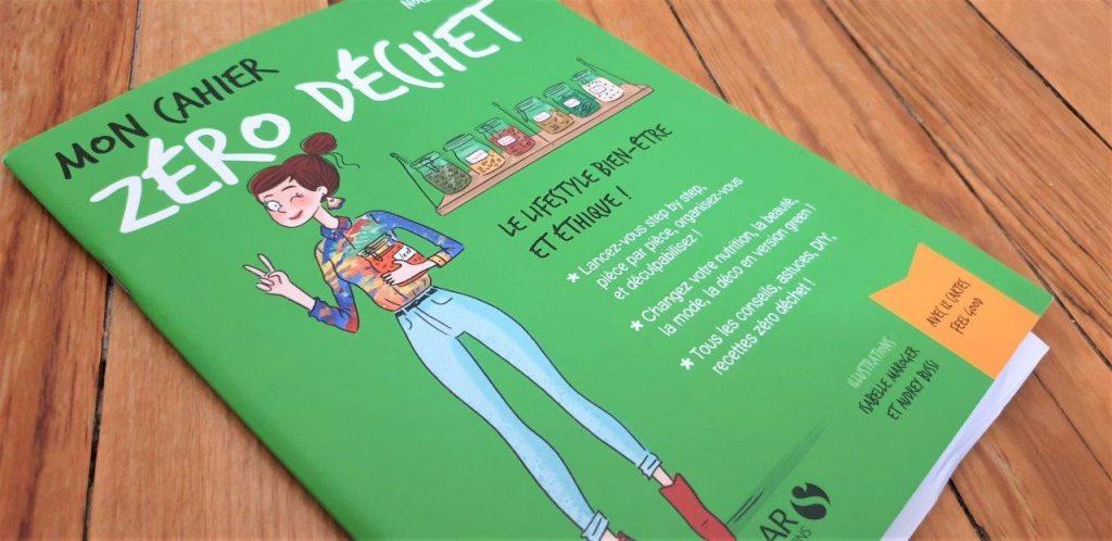 Mon cahier Zéro déchet de Noémie Delva